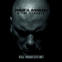 Wannabe avantgárd – Philip H. Anselmo & The Illegals: Walk Through Exits Only